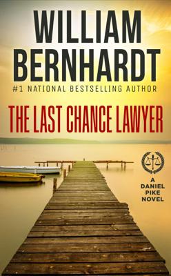 William Bernhardt - The Last Chance Lawyer book