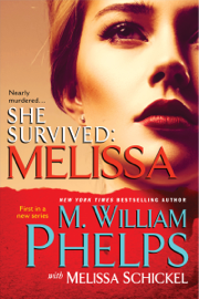 She Survived: Melissa - M. William Phelps & Melissa Schickel book summary