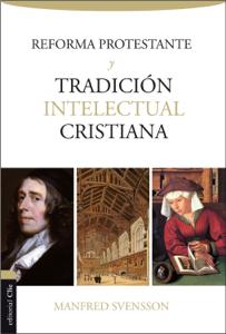 Reforma protestante y tradición intelectual cristiana Book Cover