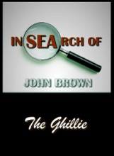 In Search Of John Brown - The Ghillie