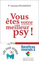 Download and Read Online Vous êtes votre meilleur psy !