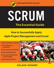 SCRUM: How To Successfully Apply Agile Project Management And Scrum