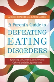 Download and Read Online A Parent's Guide to Defeating Eating Disorders