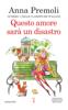Anna Premoli - Questo amore sarà un disastro artwork