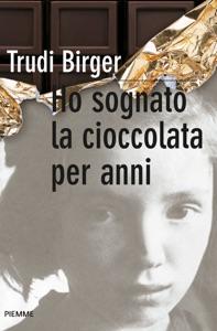 Ho sognato la cioccolata per anni da Trudi Birger
