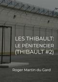 Les Thibault- Le Pénitencier