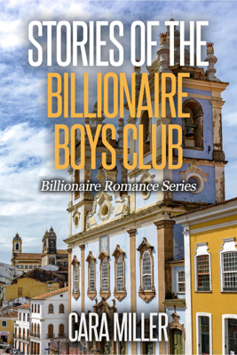Cara Miller - Stories of the Billionaire Boys Club book