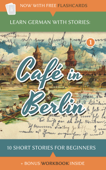 Learn German with Stories: Café in Berlin – 10 Short Stories for Beginners Book Cover