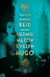Siedmiu mężów Evelyn Hugo - Taylor Jenkins Reid by  Taylor Jenkins Reid PDF Download