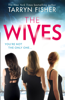 Tarryn Fisher - The Wives artwork