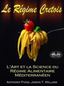 Le Régime Cretois - L'Art Et La Science Du Régime Alimentaire Méditerranéen