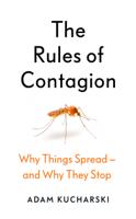 Adam Kucharski - The Rules of Contagion artwork