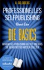 Professionelles Selfpublishing  Band Eins - Die Basics