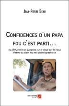Confidences D'un Papa Fou C'est Parti…