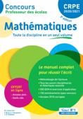 Concours Professeur des écoles - CRPE - Mathématiques - Le manuel complet pour réussir l'écrit