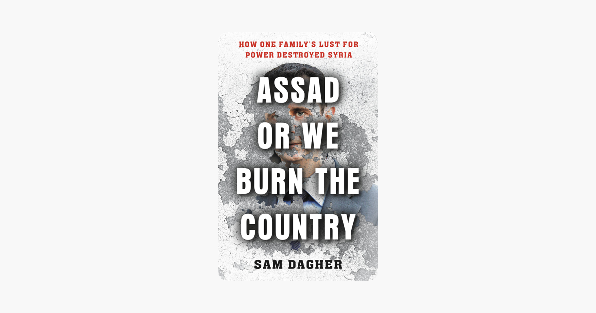 Assad or We Burn the Country - Sam Dagher