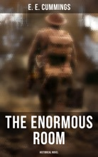 The Enormous Room (Historical Novel)