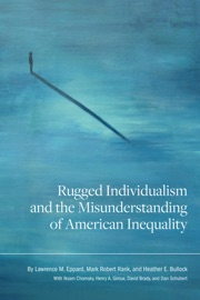 Rugged Individualism and the Misunderstanding of American Inequality PDF Download