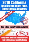 2019 California Real Estate Exam Prep Questions Answers  Explanations Study Guide To Passing The Salesperson Real Estate License Exam Effortlessly