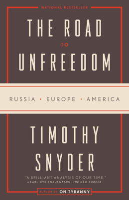 The Road to Unfreedom - Timothy Snyder book