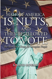 Half of America Is Nuts, and They're Allowed to Vote