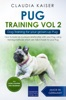 Pug Training Vol. 2: Dog Training for your grown-up Pug