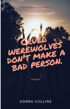 Cruel Werewolves Don't Make A Bad Person.