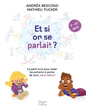 Et si on se parlait ? (7-10 ans)