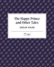 Download and Read Online The Happy Prince and Other Tales — Publix Press