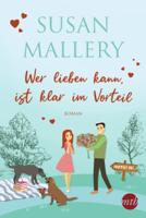 Susan Mallery - Wer lieben kann, ist klar im Vorteil artwork