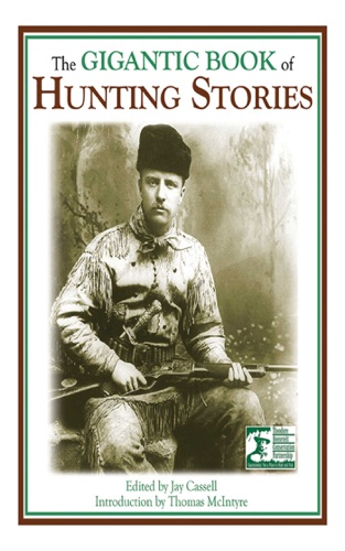 Jay Cassell - The Gigantic Book of Hunting Stories