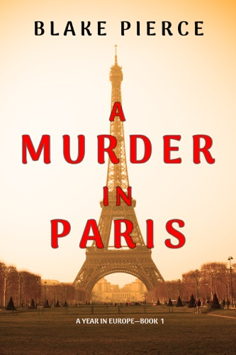 A Murder in Paris (A Year in Europe—Book 1) E-Book Download