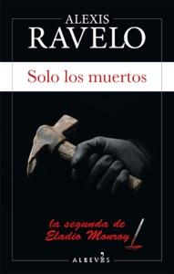 Solo los muertos Book Cover