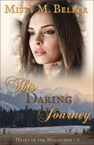 This Daring Journey - Misty M. Beller - Misty M. Beller