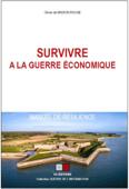 Survivre à la guerre économique ; Manuel de résilience