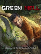 Green Hell Guide And Walkthrough