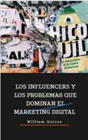 William Quiroz - LOS INFLUENCERS Y LOS PROBLEMAS QUE DOMINAN EL MARKETING DIGITAL artwork