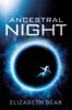 Elizabeth Bear - Ancestral Night bild