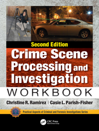 Crime Scene Processing and Investigation Workbook, Second Edition