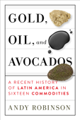 Gold, Oil and Avocados