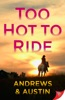 Too Hot To Ride