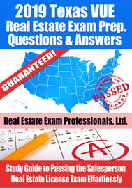 2019 Texas VUE Real Estate Exam Prep Questions, Answers & Explanations: Study Guide to Passing the Salesperson Real Estate License Exam Effortlessly