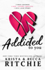 Krista Ritchie & Becca Ritchie - Addicted to You artwork
