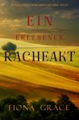 Ein erlesener Racheakt (Ein Toskanischer Weingarten Cozy-Krimi – Buch 5)