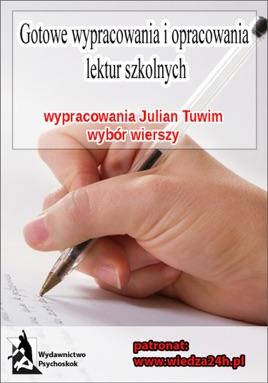 Wypracowania Julian Tuwim Wybór Wierszy
