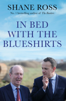 Shane Ross - In Bed with the Blueshirts artwork