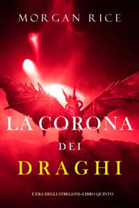 La corona dei draghi (L'era degli stregoni—Libro quinto) Copertina del libro