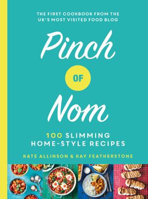 Kay Featherstone & Catherine Allinson - Pinch of Nom book
