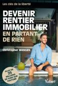 Devenir rentier immobilier en partant de rien