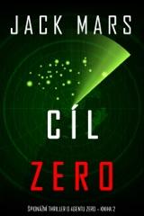 Cíl Zero (Špionážní thriller o agentu Zero – kniha 2)